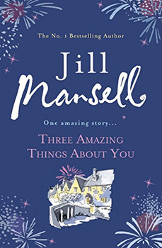 Three Amazing Things About You - Mansell, Jill