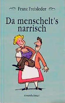 Da menschelt's narrisch - Franz Freisleder  [Gebundene Ausgabe]