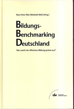 Bildungs-Benchmarking Deutschland. Was macht ein effizientes Bildungssystem aus? [Gebundene Ausgabe]