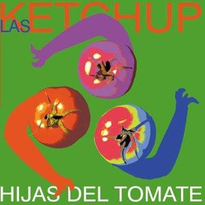Las Ketchup - Hijas Del Tomate