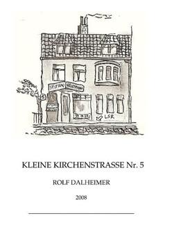 Kleine Kirchenstr. Nr. 5 - Rolf Dalheimer  [Gebundene Ausgabe]