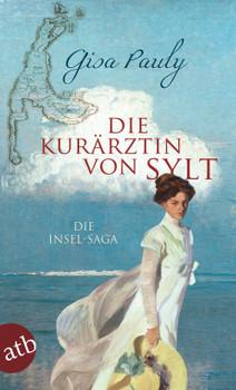 Die Kurärztin von Sylt: Die Insel-Saga - Gisa Pauly [Taschenbuch]