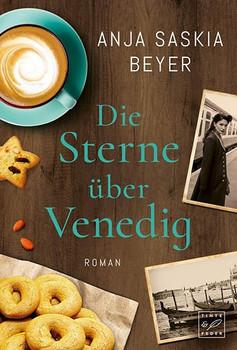 Die Sterne über Venedig - Anja Saskia Beyer  [Taschenbuch]