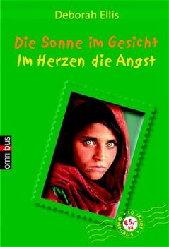 Die Sonne im Gesicht / Im Herzen die Angst. Ein Mädchen in Afghanistan - Deborah Ellis