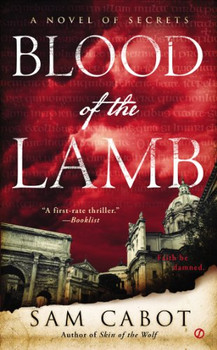 Blood of the Lamb: A Novel of Secrets - Cabot, Sam
