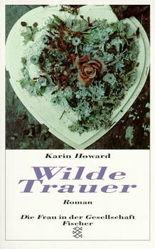 Wilde Trauer. - Karin Howard