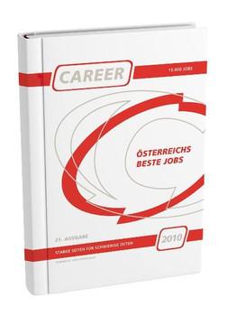 CAREER 2010. Oesterreichs beste Jobs Starke Seiten fuer schwierige Zeiten. [Gebundene Ausgabe]