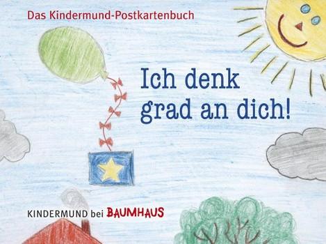 Ich denk grad an dich!: Das Kindermund-Postkartenbuch