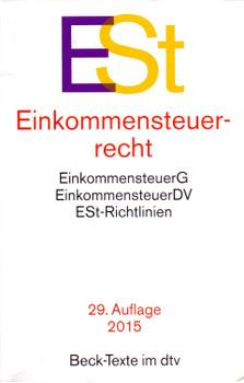 ESt - Einkommensteuerrecht: EinkommensteuerG, EinkommensteuerDV, ESt-Richtlinien [Taschenbuch, 29. Auflage 2015]