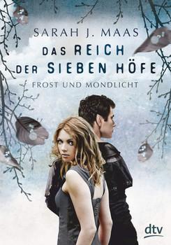 Das Reich der sieben Höfe 4 - Frost und Mondlicht. Roman - Sarah J. Maas  [Gebundene Ausgabe]
