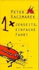 Einmal Jenseits, einfache Fahrt - Peter Kaczmarek