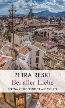 Bei aller Liebe. Serena Vitales dritter Fall - Petra Reski  [Taschenbuch]