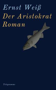 Der Aristokrat. Roman - Ernst Weiß  [Taschenbuch]