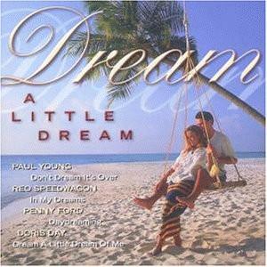 Various - Dream a Little Dream