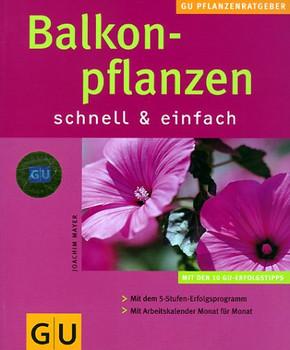 Balkonpflanzen schnell und einfach - Joachim Mayer