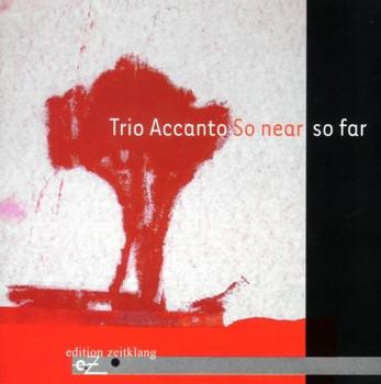 Trio Accanto - So Near So Far