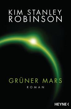 Grüner Mars: Die Mars-Trilogie - Robinson, Kim Stanley