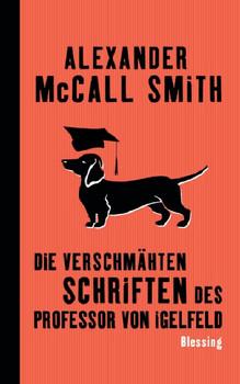 Die verschmähten Schriften des Professor von Igelfeld - Alexander McCall Smith