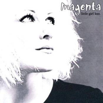 Magenta - Little Girl Lost