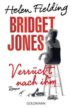 Bridget Jones - Verrückt nach ihm: Roman - Fielding, Helen