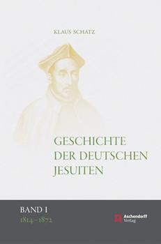 Geschichte der deutschen Jesuiten (1810-1983). Band 1: 1814-1872 - Klaus Schatz  [Gebundene Ausgabe]