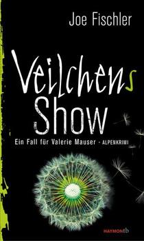 Veilchens Show. Ein Fall für Valerie Mauser - Joe Fischler  [Taschenbuch]