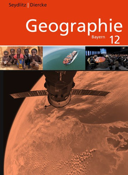 Seydlitz / Diercke Geographie / Seydlitz / Diercke Geographie - Ausgabe 2014 für die Sekundarstufe II in Bayern. Ausgabe 2014 für die Sekundarstufe II in Bayern / Schülerband 12 [Gebundene Ausgabe]