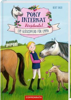 Pony-Internat Kirschental (Bd. 1). Ein Glückspferd für Emma - Berit Bach  [Gebundene Ausgabe]