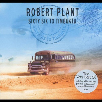 Robert Plant - Sixty Six to Timbuktu (Anthology/Ltd.Edition)