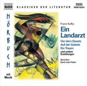 Ein Landarzt und andere Erzählungen, 1 Audio-CD