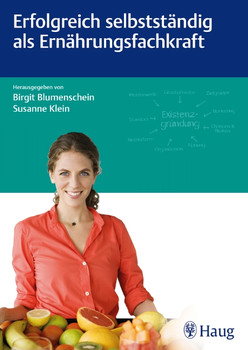 Erfolgreich selbstständig als Ernährungsfachkraft - Blumenschein, Birgit