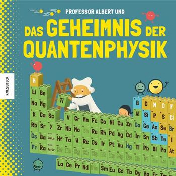 Professor Albert und das Geheimnis der Quantenphysik - Sheddad Kaid-Salah Ferrón  [Gebundene Ausgabe]