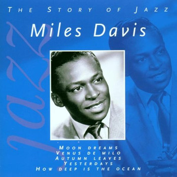 Miles Davis - The Story of Jazz