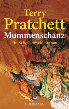 Mummenschanz: Ein Scheibenwelt-Roman: Ein Roman von der bizarren Scheibenwelt - Terry Pratchett