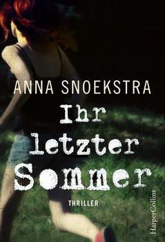 Ihr letzter Sommer - Anna Snoekstra [Taschenbuch]