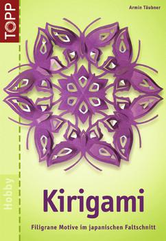 Kirigami: Filigrane Motive im Japanischen Faltschnitt - Armin Täubner
