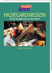 Gesund bleiben mit Hildegard von Bingen - Maren von Pluta