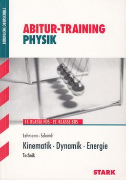 Abitur-Training: Physik - 11. Klasse FOS/ 12. Klasse BOS - Kinematik, Dynamik, Energie - Eberhard Lehmann [Taschenbuch, 1. Auflage 2010]