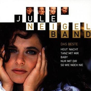 Jule Band Neigel - Das Beste