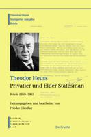 Theodor Heuss: Theodor Heuss. Briefe / Theodor Heuss, Privatier und Elder Statesman [Gebundene Ausgabe]