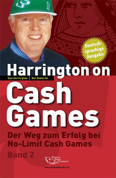 Harrington on Cash Games Band 2: Der Weg zum Erfolg bei No-Limit Cash Games - Poker - Dan Harrington