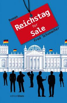 Reichstag for Sale. Roman - Fred Schumacher  [Taschenbuch]