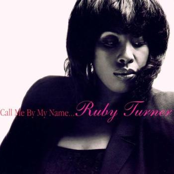 Ruby Turner - Call Me By My Name