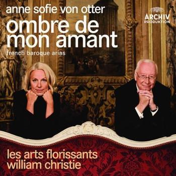 Anne Sofie Von Otter - Ombre de Mon Amant-French Baroque Arias