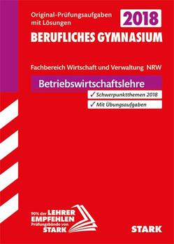 Abiturprüfung Berufliches Gymnasium Nordrhein-Westfalen - BWL mit Rechnungswesen und Controlling [Taschenbuch]