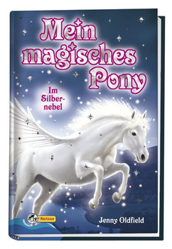Mein magisches Pony: Im Silbernebel - Jenny Oldfield [Gebundene Ausgabe]
