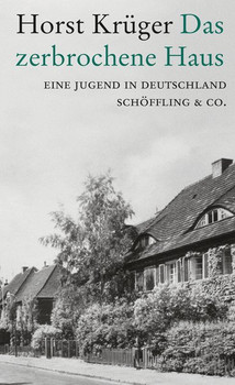 Das zerbrochene Haus. Eine Jugend in Deutschland - Horst Krüger  [Gebundene Ausgabe]