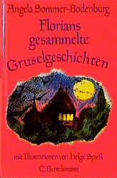 Florians gesammelte Gruselgeschichten - Angela Sommer-Bodenburg