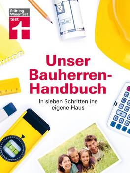 Unser Bauherren-Handbuch. In sieben Schritten ins eigene Haus - Karl-Gerhard Haas  [Gebundene Ausgabe]