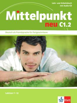 Mittelpunkt / Lehr- und Arbeitsbuch mit Audio-CD C1.2: Deutsch als Fremdsprache für Fortgeschrittene / Lektion 7-12 - Collectif
